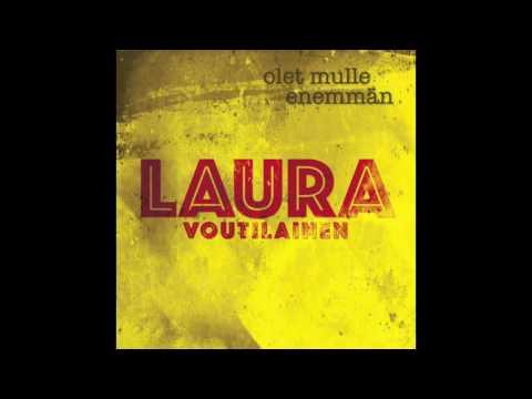Laura Voutilainen -- Olet mulle enemmän