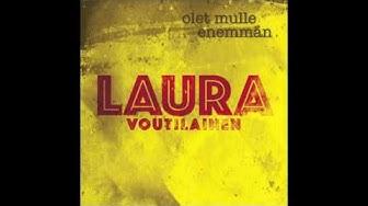 Laura Voutilainen - Olet mulle enemmän