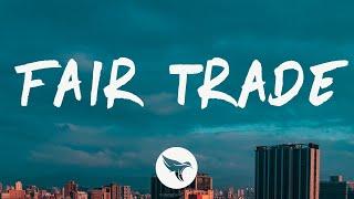 Drake - Fair Trade (Lyrics) Feat. Travis Scott