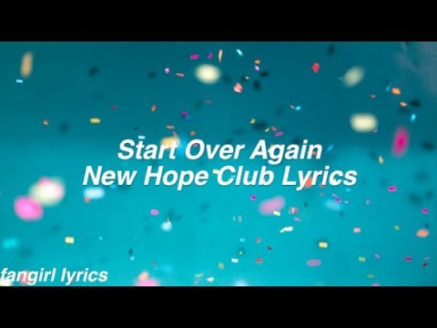 Start Over Again || New Hope Club Lyrics