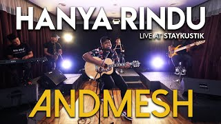 Download ANDMESH - HANYA RINDU (Live at Staykustik)