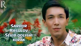 Sardor Rasulov Sevib Qolishi Kerak Сардор Расулов Севиб колиши керак