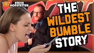 The Most Insane Bumble Story - Steve Hofstetter