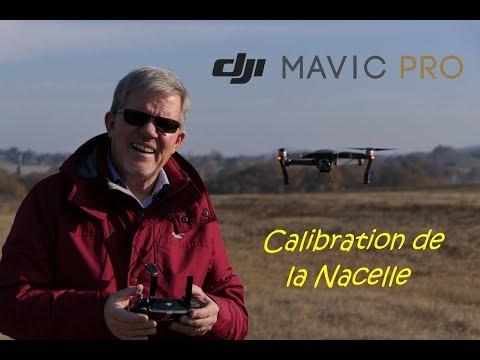 Mavic Pro en français - Episode 26 - Calibration de la Nacelle