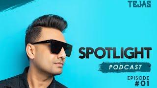 Dj Tejas - Spotlight Podcast - Episode 01 ( Bollywood Deep house )