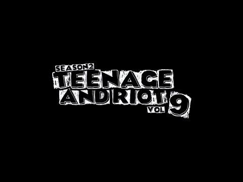 Teenage and Riot Season 2 : Vol 9