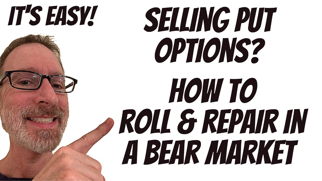 Selling Put Options? How To Roll & Repair In A Sell-Off