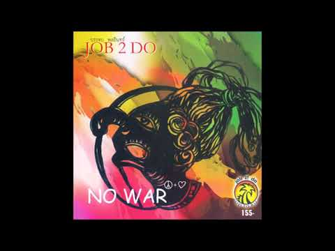 Job 2 Do - No War (Full Album)