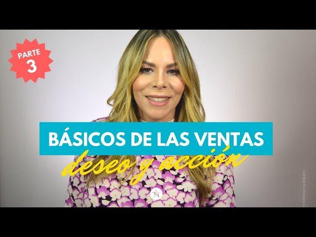 VENTAS 101: PROVOCA EL DESEO DEL CLIENTE Y GENERA ACCION | Michelle Campillo