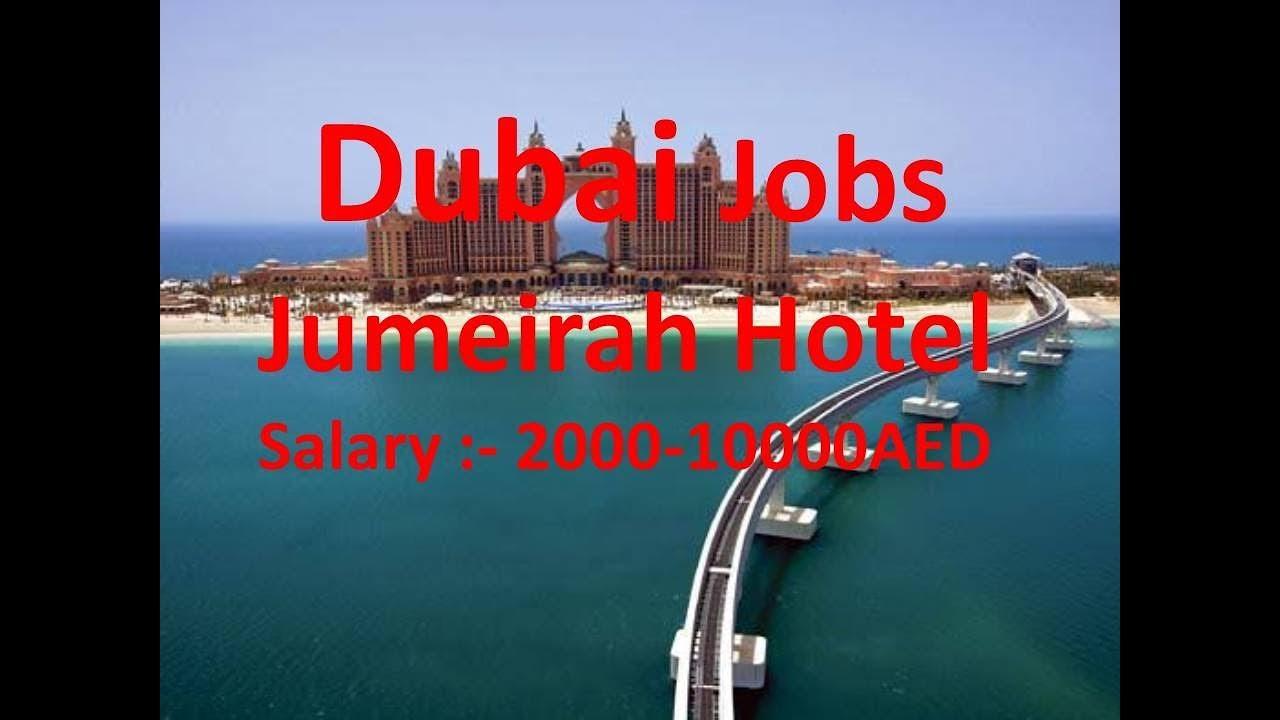 Dubai Jumeirah Hotel Jobs Salary 2000 10000aed Youtube