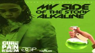 Alkaline - My Side Of The Story (Clean) (Cure Pain Riddim) February 2016