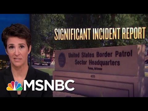 Migrant Children Describe Sex Assault, Retaliation By Border Agents | Rachel Maddow | MSNBC