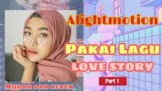 "Tutorial alightmotion lagu ""Love Story"""
