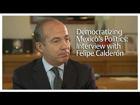 Democratizing Mexico's Politics: Interview with Felipe Calderón
