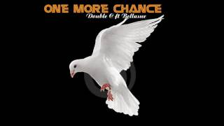 One More Chance - Double C Ft Bellasue(Official Audio)