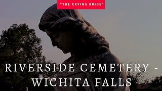 The Crying Bride of Riverside Cemetery