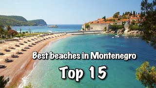 Top 15 Best Beaches In Montenegro 2018