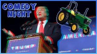 Comedy Night DONALD TRUMP, Tractors & Funny Moments! - (Comedy Night #21)