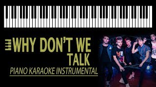 WHY DON'T WE - Talk KARAOKE (Piano Instrumental)
