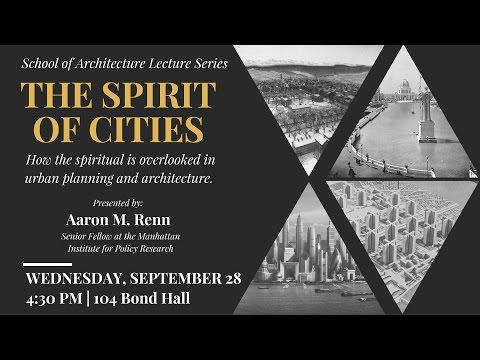 Aaron M. Renn - The Spirit of Cities