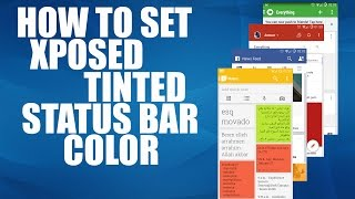 How to Tint   Set Tinted Status Bar With every single Application   Android Xposed Framwork