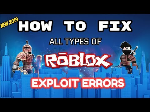 Working How To Fix All Errors For Roblox Exploits 2019 Fix