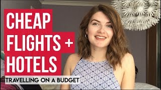 HOW TO FIND CHEAP HOLIDAYS | FLIGHTS, HOTELS & FOOD