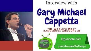 GoTarryn TV Interview Featuring Gary Michael Cappetta - Episode 571