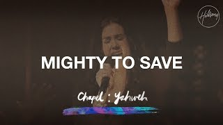 Mighty To Save - Hillsong Chapel