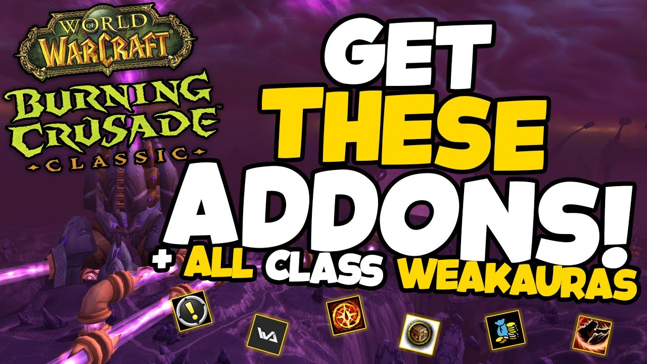 Download The BEST Addons and Weak Auras for ALL Classes in TBC Classic