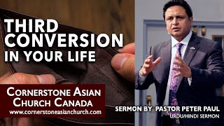 THIRD CONVERSION IN YOUR LIFE | Pastor Peter Paul | Cornerstone Asian Church Canada
