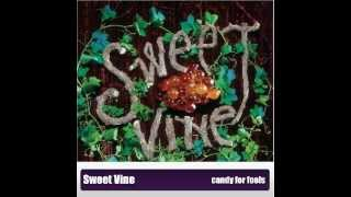 Sweet Vine - Candy For Fools