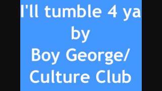 I'll Tumble 4 Ya By Boy George/Culture Club With Lyrics