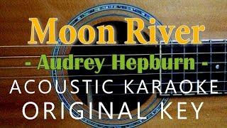 Moon River - Audrey Hepburn [Acoustic Karaoke]