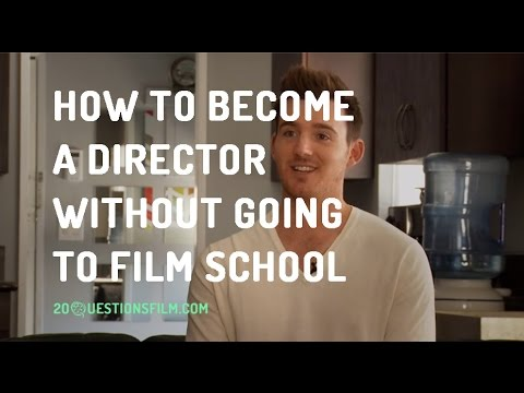 How To Become A Director Without Going To Film School