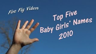Top Five BABY GIRL NAMES - 2010 - Popular Female Names