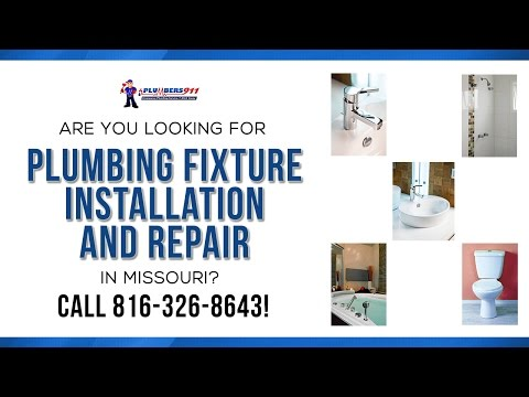Plumbing Fixtures Installation and Repair in Missouri | Call 816-326-8643