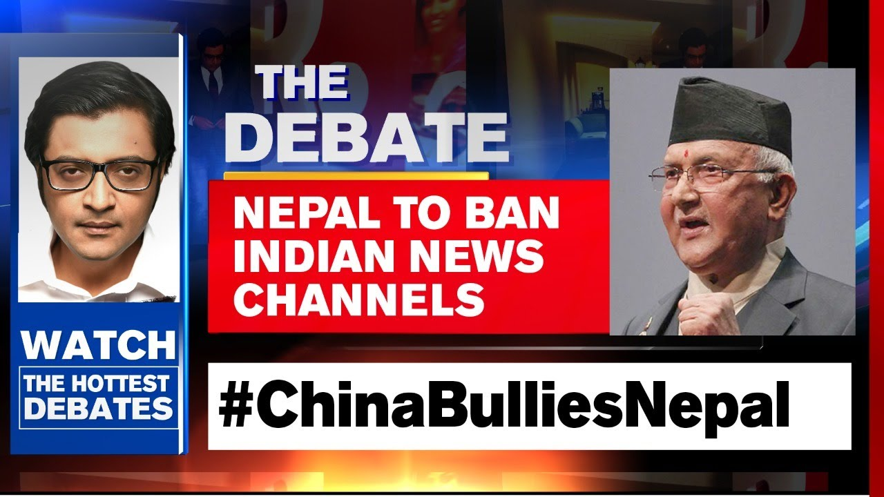 Nepal Decides To Ban Indian News Channels | The Debate With Arnab Goswami