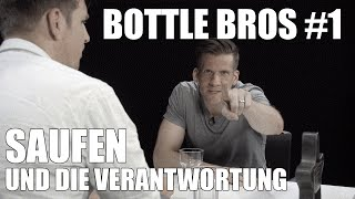 Saufen und die Verantwortung - Bottle Bros #1
