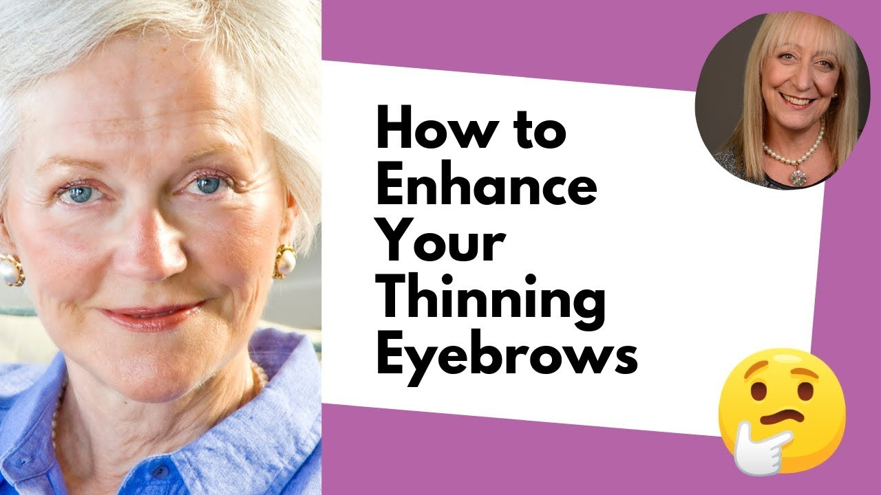 Makeup For Older Women How To Fill And Enhance Thinning Eyebrows