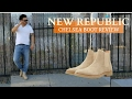 New Republic-Chelsea Boot Review