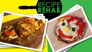 Healthy Pizza I Recipe Rehab I Everyday Health