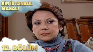 Bir İstanbul Masalı 12. Bölüm