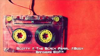 Scotty - The Black Pearl (Body Bangers Edit)