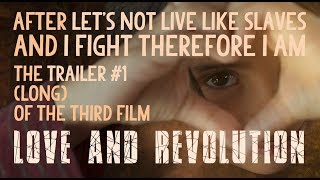 Trailer #1 of LOVE AND REVOLUTION (new)