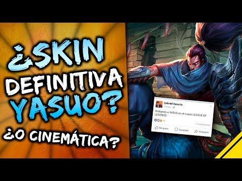 ¿SKIN DEFINITIVA o CINEMÁTICA de YASUO?   Noticias League Of Legends LoL