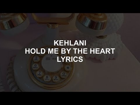 HOLD ME BY THE HEART // KEHLANI LYRICS