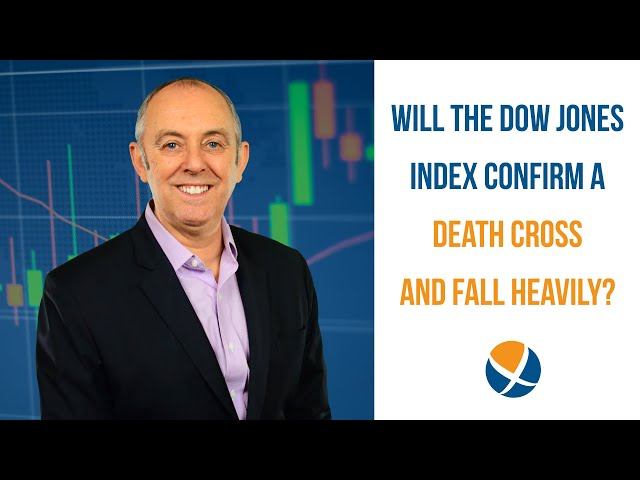 Will the Dow Jones Index Confirm a Death Cross and Fall Heavily?