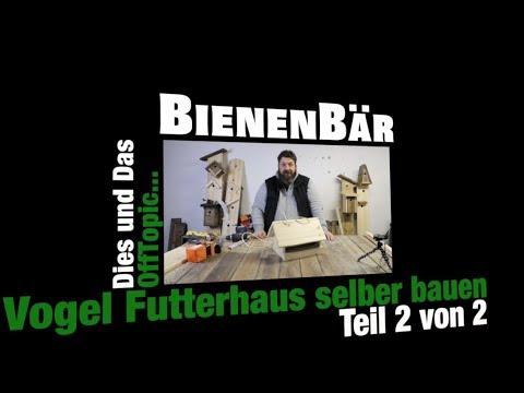 Vogelhaus Futterhaus Herstellen Bauen Diy Bauanleitung