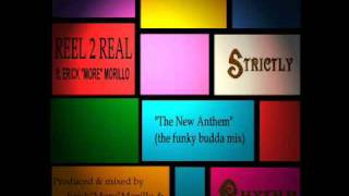 REEL 2 REAL ft. ERICK MORE - The New Anthem [the phunky budda mix].